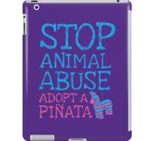 Stop Animal Abuse Adopt A Piñata iPad Case/Skin