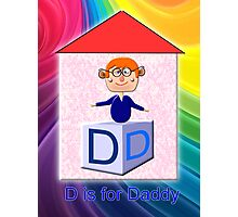 D is for Daddy Play Brick Photographic Print
