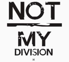 Not / My Division! by ShubhangiK