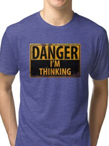 "Funny, ""DANGER, I'm Thinking"" Rusty Metal Sign - Yellow Black Rust Tri-blend T-Shirt"