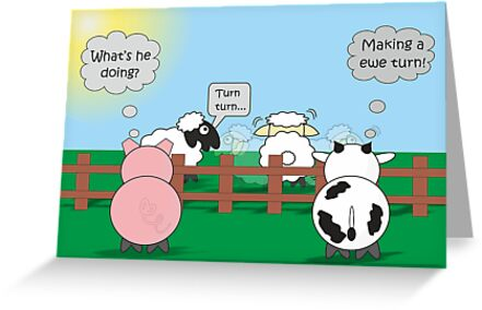 Funny Animals Ewe Turn Design Hilarious Rudy Pig & Moody Cow   by Catherine Roberts