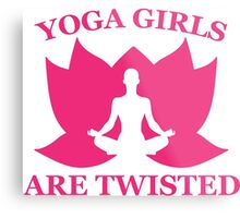 Yoga Girls Are Twisted Metal Print