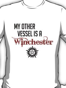 My other vessel is a Winchester T-Shirt