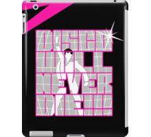 Disco Will Never Die iPad Case/Skin