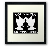Yoga Girls Are Twisted. Asana Humor Framed Print