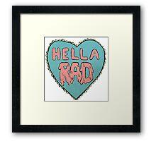 Hella Rad Framed Print