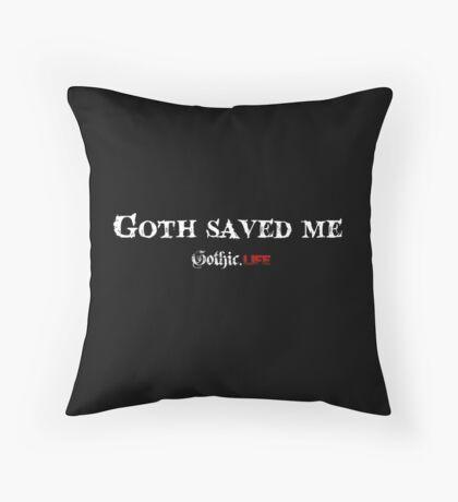 Goth Saved Me Throw Pillow