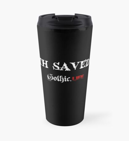 Goth Saved Me Travel Mug