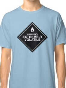 Extremely Volatile warning sign Classic T-Shirt