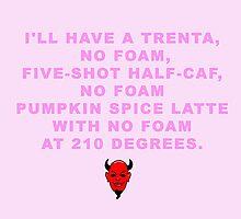 Scream Queen Pumpkin Spice Latte by Xavierboldu