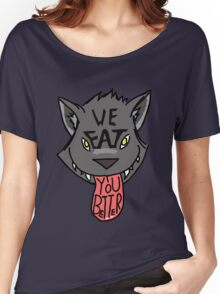 We EAT you better Women's Relaxed Fit T-Shirt