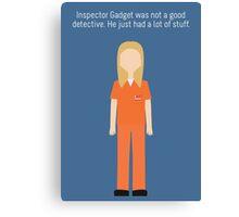 """Piper Chapman: """"Inspector Gadget"""" Canvas Print"""