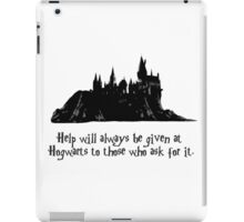 Help will always be given at Hogwarts... iPad Case/Skin