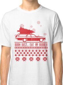 Burn dust. Eat my rubber. Classic T-Shirt