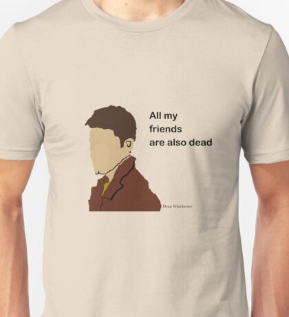 All My Friends Are Also Dead Unisex T-Shirt