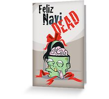 Feliz Navi-dead Greeting Card