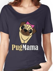 Pug Mama Women's Relaxed Fit T-Shirt