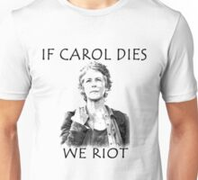 If Carol Dies We Riot Unisex T-Shirt