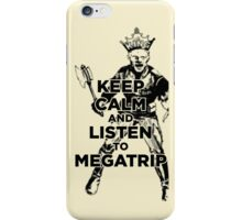 Keep Calm and Listen to Megatrip iPhone Case/Skin