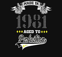 made in 1981-aged to perfection Unisex T-Shirt