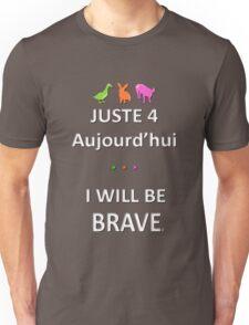 Juste4Aujourd'hui ... I will be Brave T-Shirt