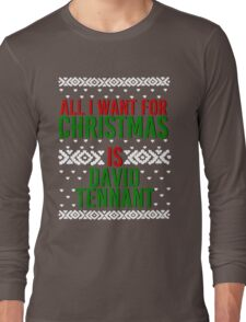 All I Want For Christmas (David Tennant) Long Sleeve T-Shirt