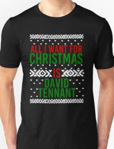All I Want For Christmas (David Tennant) T-Shirt