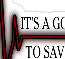 It's a good day to save a life.. Sticker