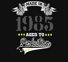 made in 1985-aged to perfection Unisex T-Shirt