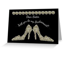 Sister Will You Be My Bridesmaid White Rose Handbag & Shoe Design Greeting Card