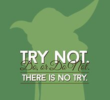 Yoda Quote: Do Or Do Not, There Is No Try by talknrrdytome