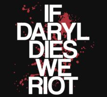 If Daryl Dies, We Riot by stevebluey