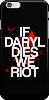 If Daryl Dies, We Riot by stevebluey