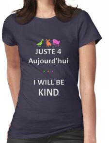 Juste4Aujourd'hui ... I will be Kind Womens Fitted T-Shirt