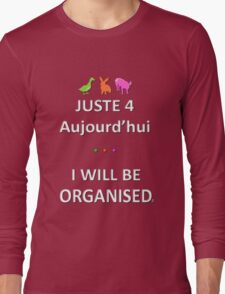 Juste4Aujourd'hui ... I will be Me Long Sleeve T-Shirt