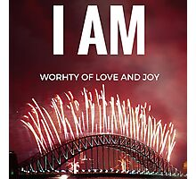 I am worthy of love and joy Photographic Print