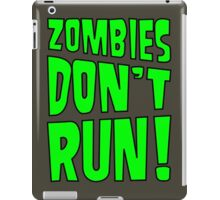 Zombies Don't Run! iPad Case/Skin