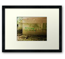 Be The Change Graffiti Framed Print