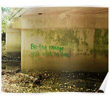 Be The Change Graffiti Poster