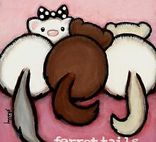 Ferret Tails by Shelly  Mundel