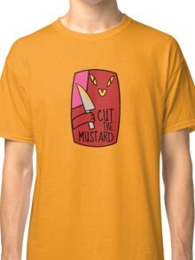 Cut The Mustard Classic T-Shirt