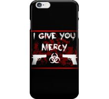 I Give You Mercy iPhone Case/Skin