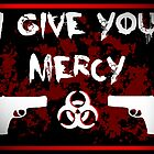 I Give You Mercy by Lytherial