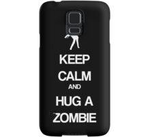 Keep Calm and Hug a Zombie Samsung Galaxy Case/Skin
