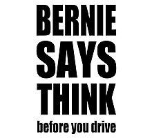 Bernie says... Photographic Print