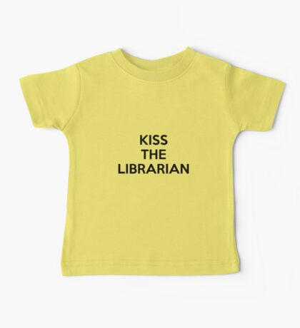 Kiss the librarian Baby Tee