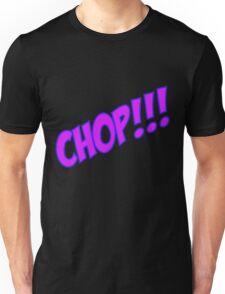 chop Unisex T-Shirt