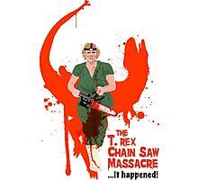 The T. rex Chainsaw Massacre Photographic Print