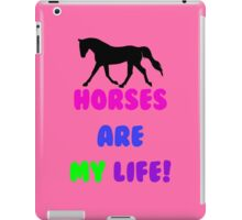 Horses Are My Life iPhone, iPod or iPad Case iPad Case/Skin