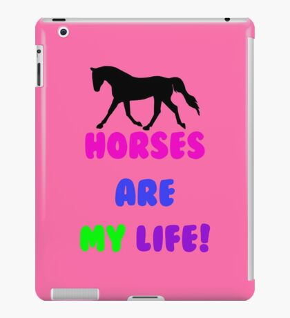 Horses Are My Life iPhone, iPod or iPad Case iPad Case/Skin